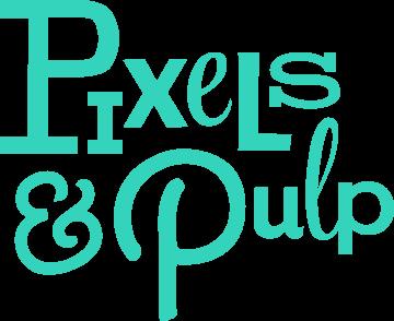 Pixels and Pulp
